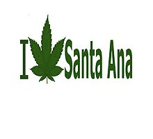 I Love Santa Ana by Ganjastan