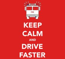 Keep calm and drive faster by Dan Newman
