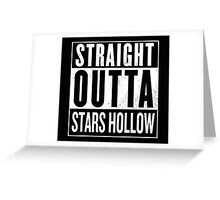 Straight Outta Stars Hollow Greeting Card
