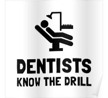 Dentists Know Drill Poster