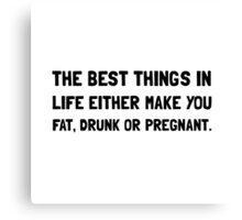 Fat Drunk Pregnant Canvas Print