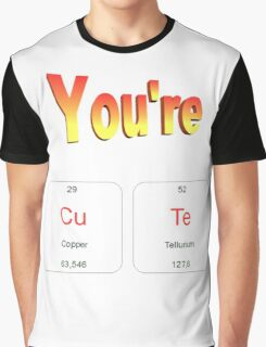 You are cute Graphic T-Shirt