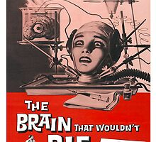The Brain That Wouldn't Die by MovieVigilante