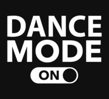 Dance Mode On Kids Tee