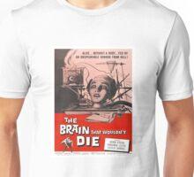 The Brain That Wouldn't Die Unisex T-Shirt