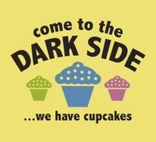Come To The Dark Side ... We Have Cupcakes Baby Tee