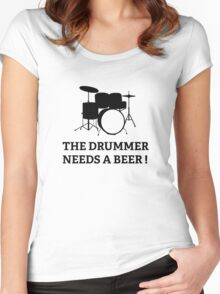 The Drummer Needs A Beer! Women's Fitted Scoop T-Shirt