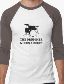 The Drummer Needs A Beer! Men's Baseball ¾ T-Shirt