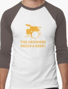 The Drummer Needs A Beer! Men's Baseball ¾ T-Shirt