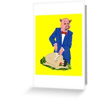 It's a Pig-Eat-Man World Greeting Card