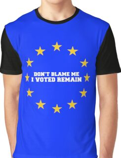 I Voted To Remain Graphic T-Shirt