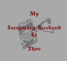 My Imaginary Husband Is Thor by LadyThor