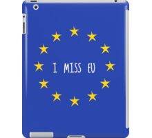 I Miss EU iPad Case/Skin