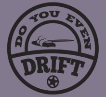 Do You Even Drift? by DesignFactoryD