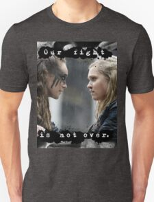 """""""Our Fight Is Not Over"""" Clexa Art Unisex T-Shirt"""