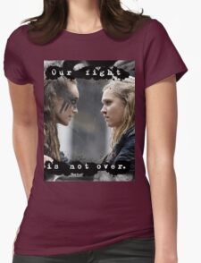 """Our Fight Is Not Over"" Clexa Art Womens Fitted T-Shirt"