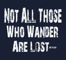 Not All Those Who Wander Are Lost. by Sybilla Irwin