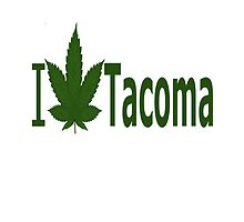 I Love Tacoma by Ganjastan