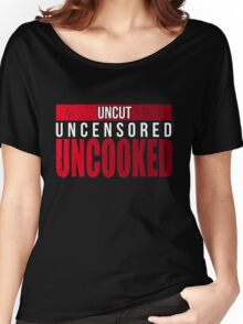 uncensored Women's Relaxed Fit T-Shirt