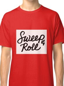 Sweep and Roll Classic T-Shirt