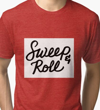 Sweep and Roll Tri-blend T-Shirt