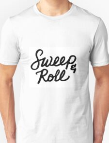 Sweep and Roll Unisex T-Shirt