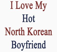 I Love My Hot North Korean Boyfriend by supernova23