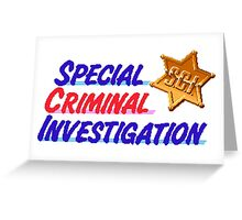 Special Criminal Investigation Greeting Card