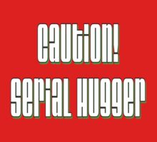 Caution, Serial Hugger Kids Tee