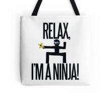 Relax I'm a Ninja Tote Bag