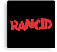 Rancid Canvas Print