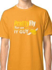 Pretty Fly for an IT Guy Geek Programmer Classic T-Shirt