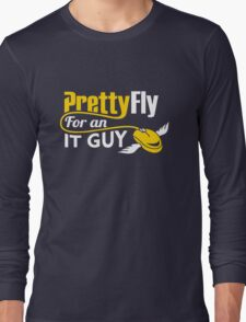 Pretty Fly for an IT Guy Geek Programmer Long Sleeve T-Shirt