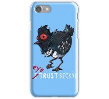 I (eye) trust Becky! (Finding Dory) iPhone Case/Skin