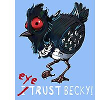 I (eye) trust Becky! (Finding Dory) Photographic Print