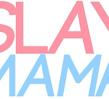 Slay Mama by Jess Lynn