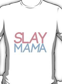 Slay Mama T-Shirt