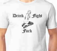 Drink Fight Fuck - Pin Up Girl Tattoo I. Unisex T-Shirt