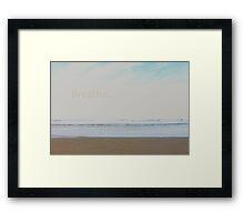 Breathe... Framed Print