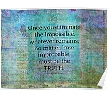Sherlock Holmes quote Eliminate the Impossible Poster