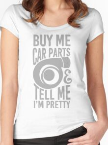 Buy me car parts and tell me i'm pretty Women's Fitted Scoop T-Shirt