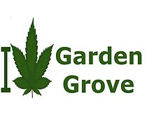 I Love Garden Grove by Ganjastan