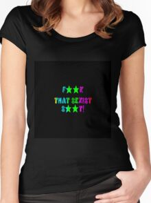 F**K THAT SEXIST S**T Women's Fitted Scoop T-Shirt