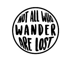 Not All Who Wander Are Lost Circle Photographic Print