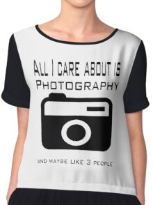 all i care about is photography Chiffon Top