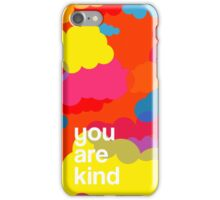 You Are Kind iPhone Case/Skin
