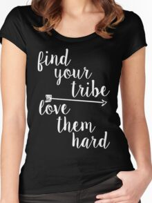 Find Your Tribe. Love Them Hard. Women's Fitted Scoop T-Shirt