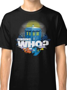 Finding Who? Classic T-Shirt