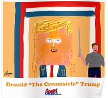 Trump the Creamsicle by Roger Pickar, Goofy America Poster