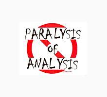 Stop Paralysis of Analysis Long Sleeve T-Shirt